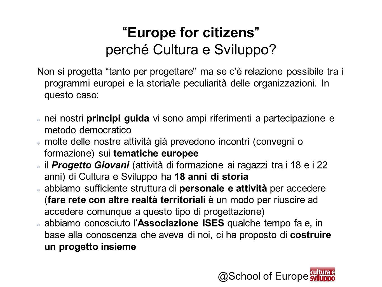 @School of Europe Non si progetta tanto per progettare ma se c'è relazione possibile tra i programmi europei e la storia/le peculiarità delle organizzazioni.