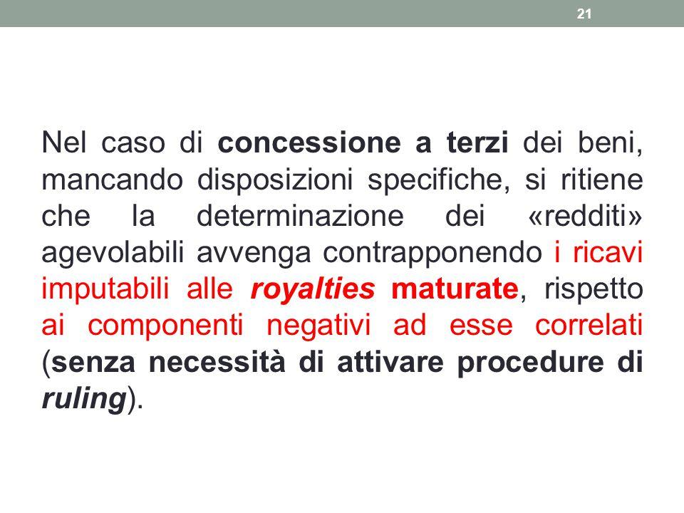 Nel caso di concessione a terzi dei beni, mancando disposizioni specifiche, si ritiene che la determinazione dei «redditi» agevolabili avvenga contrap