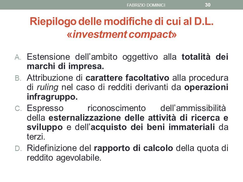 Riepilogo delle modifiche di cui al D.L. «investment compact» A. Estensione dell'ambito oggettivo alla totalità dei marchi di impresa. B. Attribuzione