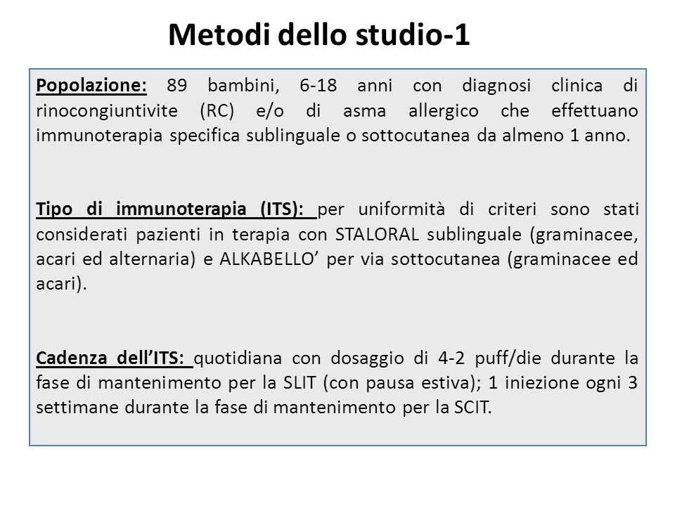 Disegno dello studio (retrospettivo) 89 pazienti (6-18 aa) 61 pz SLIT 28 pz SCIT 53 pz SLIT FOLLOW-UP ≥ 1 anno 22 pz SCIT 49 pz: follow-up 1 anno 34 pz: follow-up 2 anni 24 pz: follow-up 3 anni 22 pz: follow-up 1 anno 18 pz: follow-up 2 anni 16 pz: follow-up 3 anni Reazioni avverse 2 pz1 pz