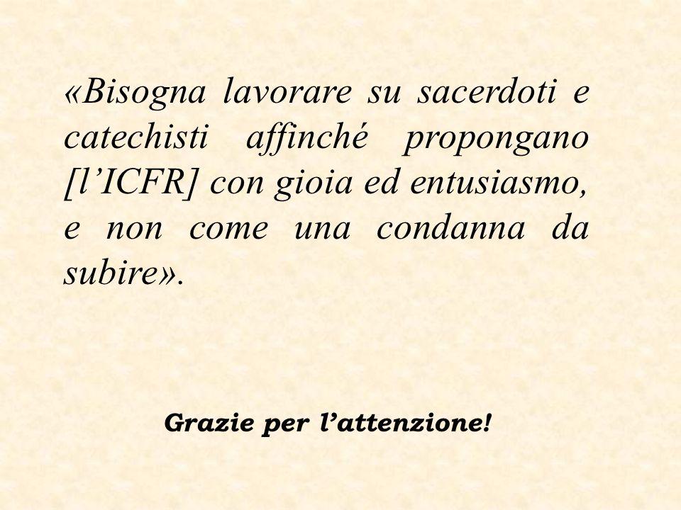 «Bisogna lavorare su sacerdoti e catechisti affinché propongano [l'ICFR] con gioia ed entusiasmo, e non come una condanna da subire».
