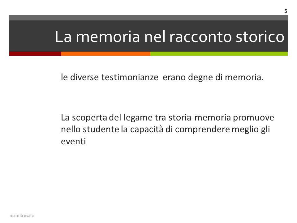La memoria nel racconto storico le diverse testimonianze erano degne di memoria.