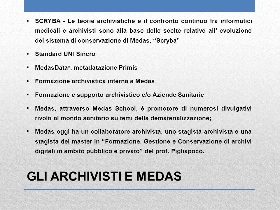  SCRYBA - Le teorie archivistiche e il confronto continuo fra informatici medicali e archivisti sono alla base delle scelte relative all' evoluzione