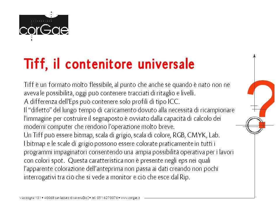 Tiff, il contenitore universale Tiff è un formato molto flessibile, al punto che anche se quando è nato non ne aveva le possibilità, oggi può contenere tracciati di ritaglio e livelli.