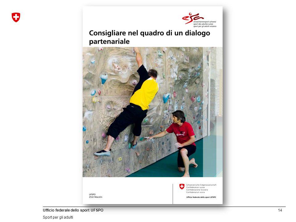 14 Ufficio federale dello sport UFSPO Sport per gli adulti