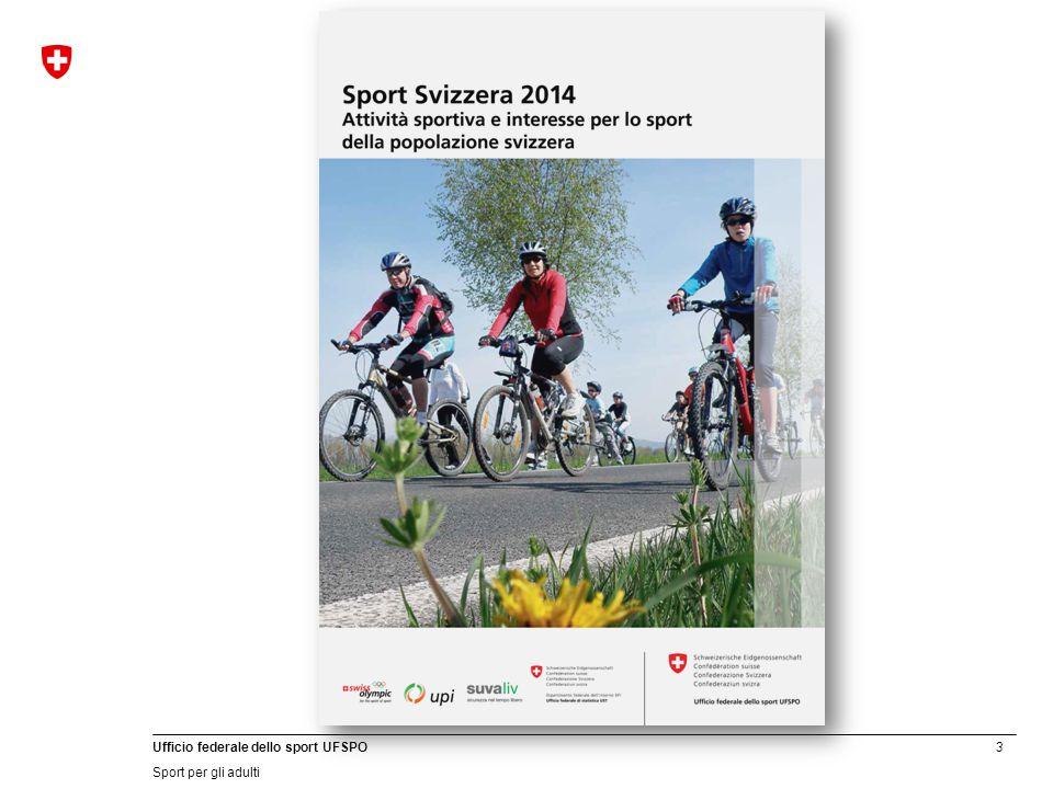 3 Ufficio federale dello sport UFSPO Sport per gli adulti