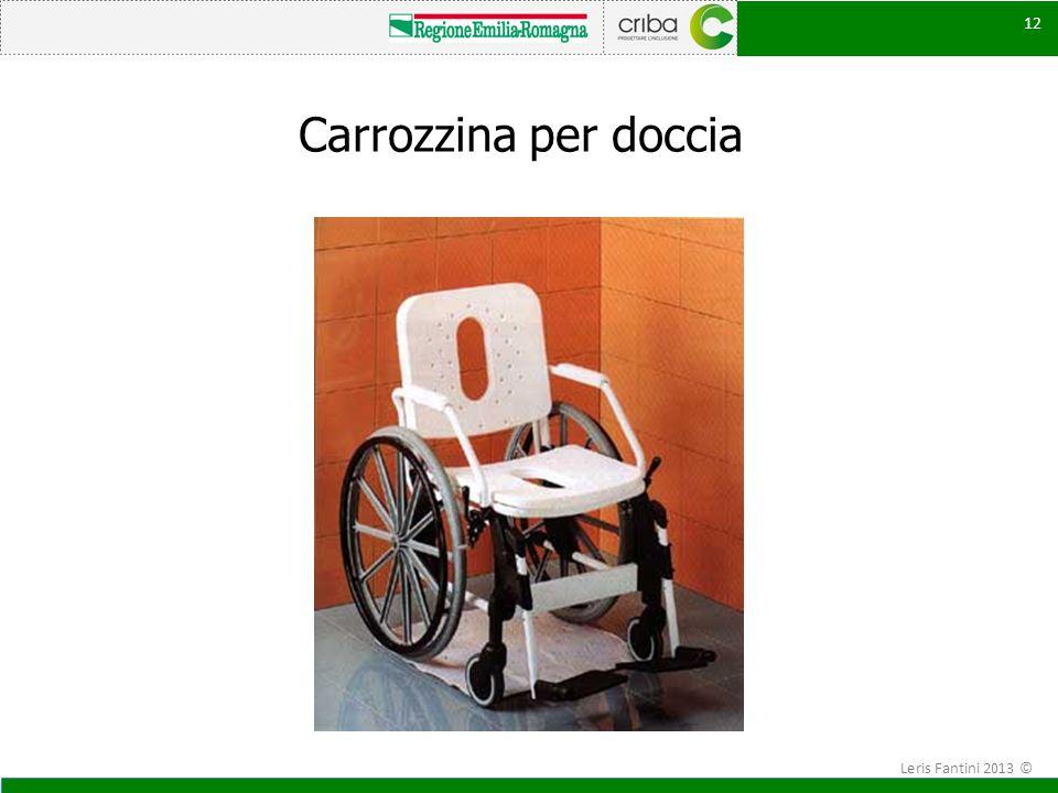 12 Carrozzina per doccia 12 Leris Fantini 2013 ©