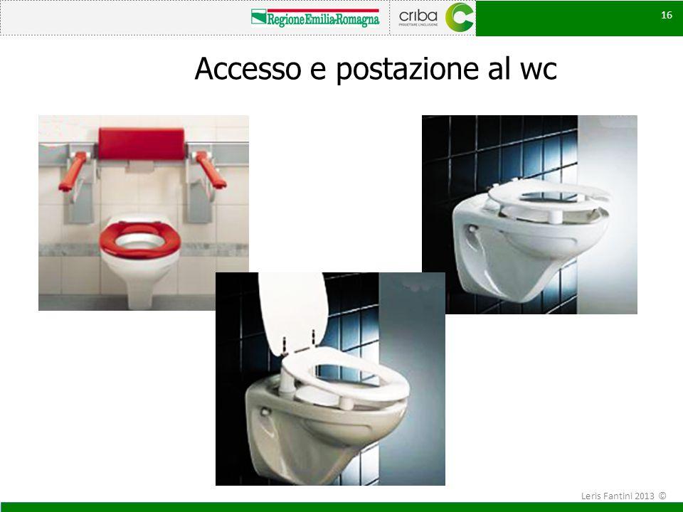 Accesso e postazione al wc 16 Leris Fantini 2013 ©