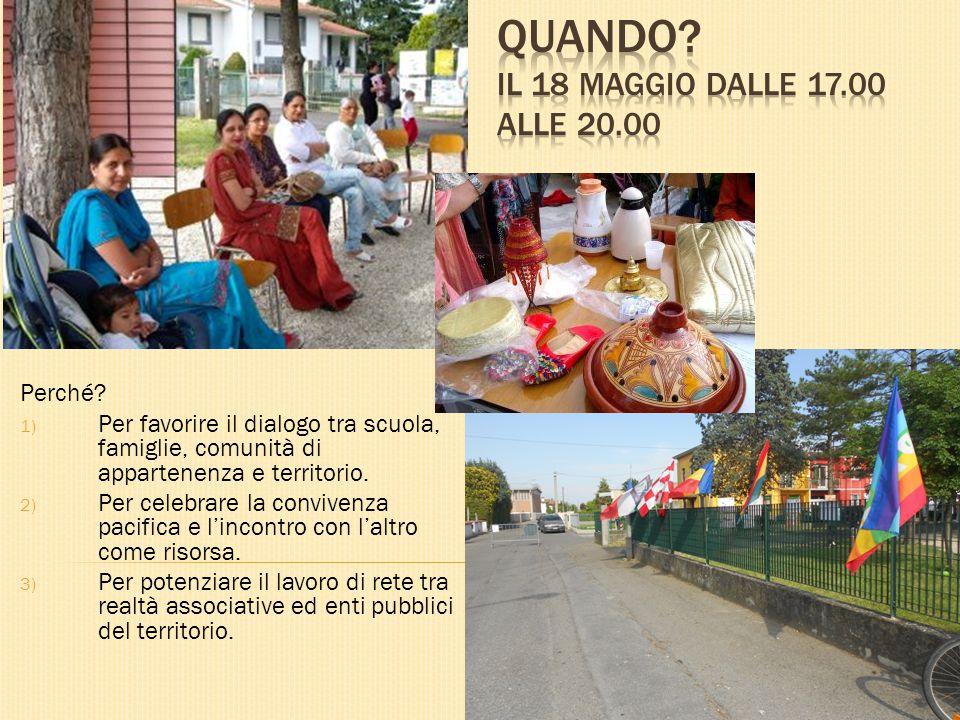Perché. 1) Per favorire il dialogo tra scuola, famiglie, comunità di appartenenza e territorio.