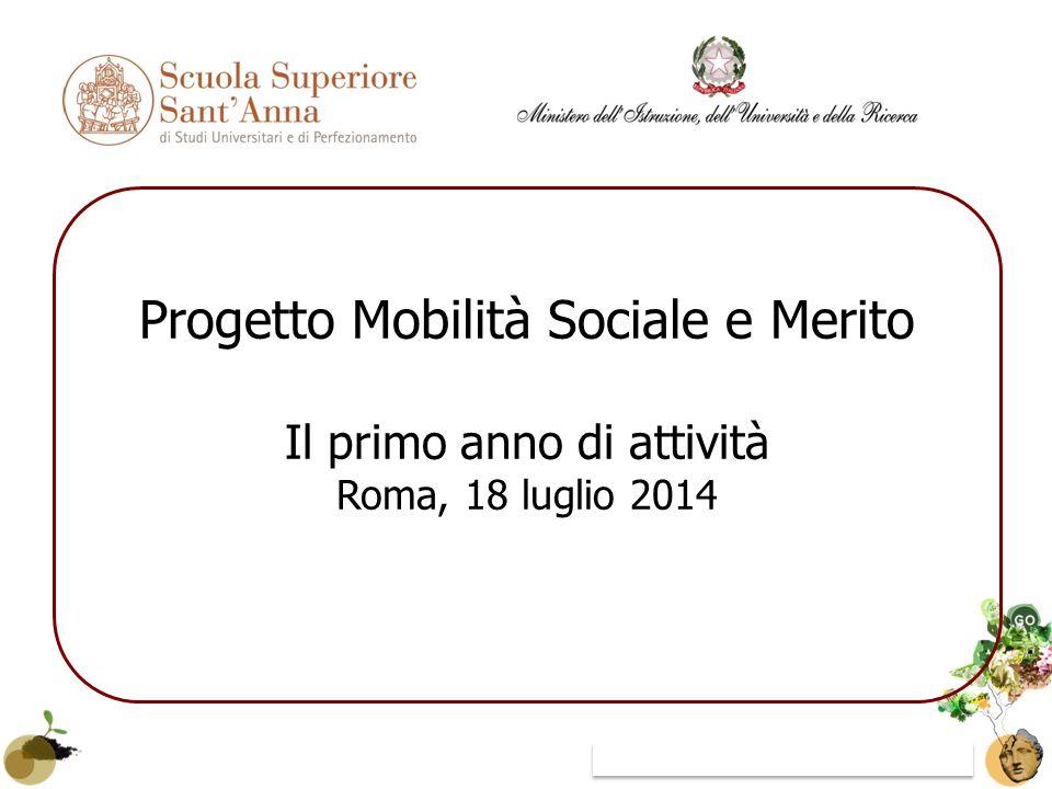 Gruppo Allievi - Progetto Mobilità Sociale e Merito Progetto Mobilità Sociale e Merito Il primo anno di attività Roma, 18 luglio 2014