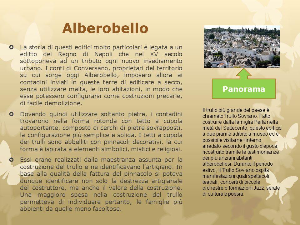 Alberobello  La storia di questi edifici molto particolari è legata a un editto del Regno di Napoli che nel XV secolo sottoponeva ad un tributo ogni