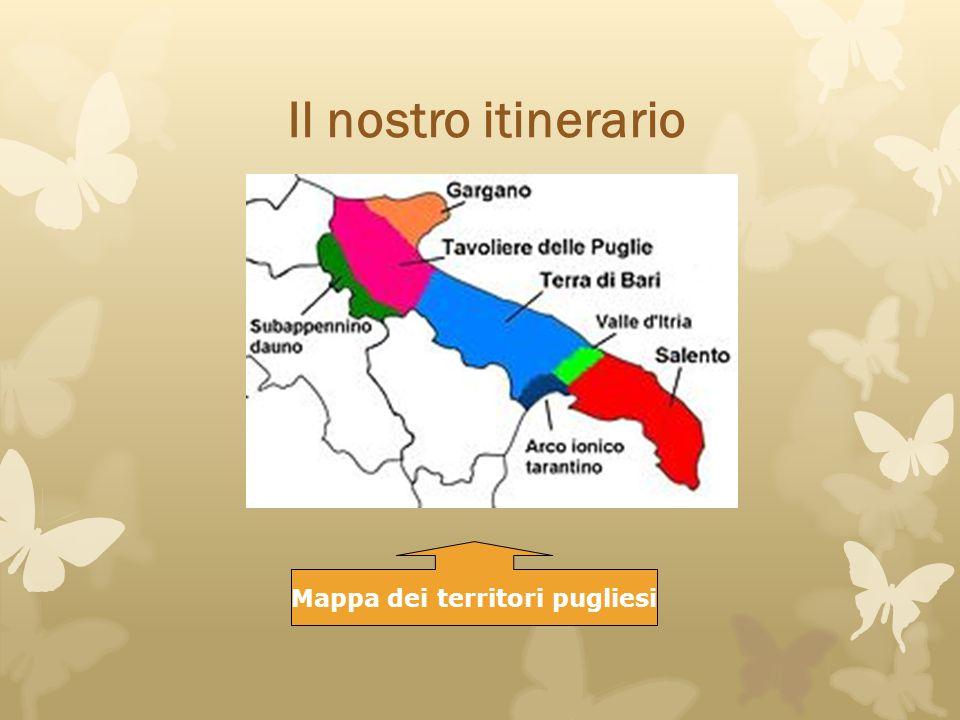 Il nostro itinerario Mappa dei territori pugliesi