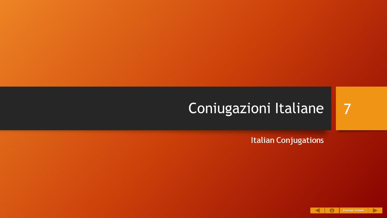 Coniugazioni Italiane Italian Conjugations 7 Previous Viewed Previous Viewed