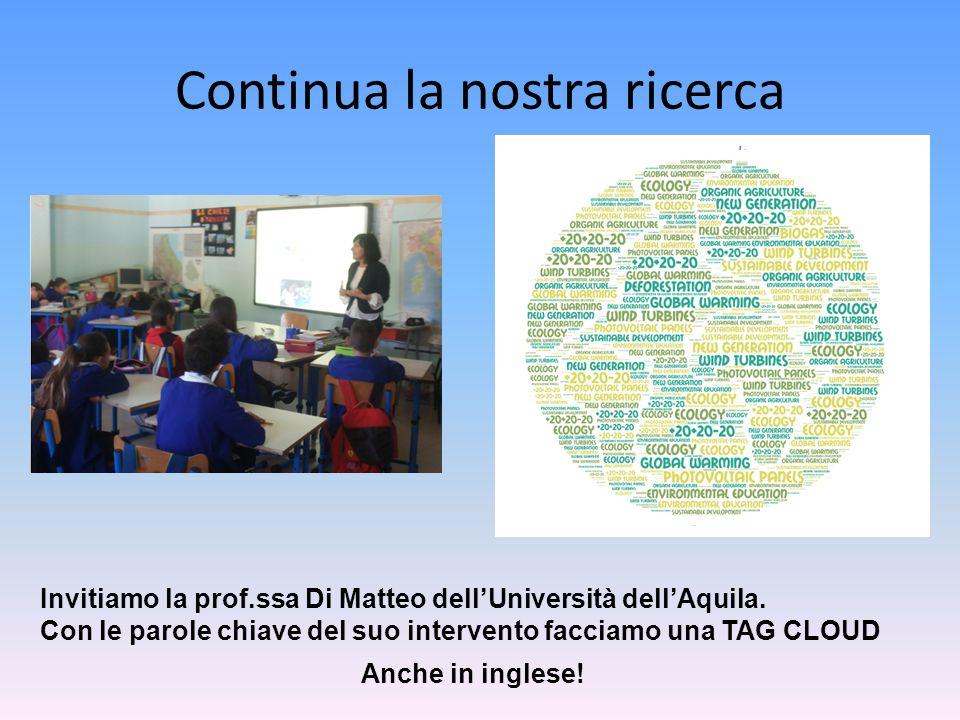 Continua la nostra ricerca Invitiamo la prof.ssa Di Matteo dell'Università dell'Aquila. Con le parole chiave del suo intervento facciamo una TAG CLOUD