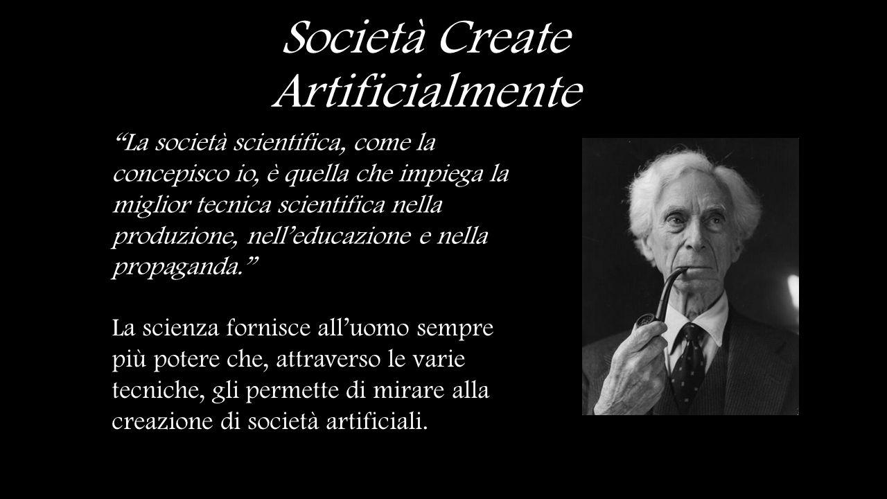 Il pensiero scientifico è «pensiero di potenza; quella specie di pensiero, cioè, il cui scopo, conscio o inconscio, è di dare potere al suo possessore