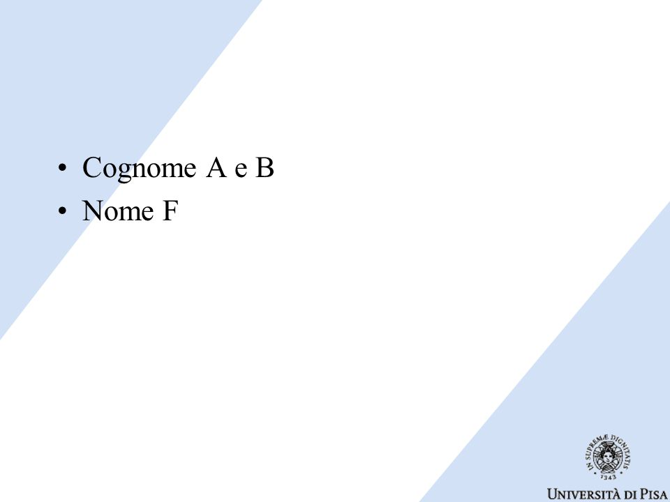 Cognome A e B Nome F