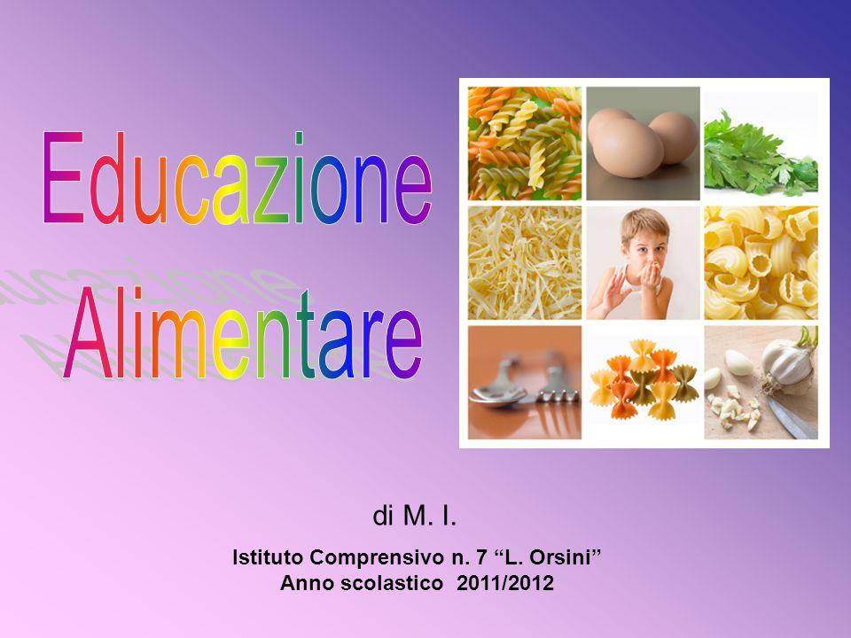 """di M. I. Istituto Comprensivo n. 7 """"L. Orsini"""" Anno scolastico 2011/2012"""