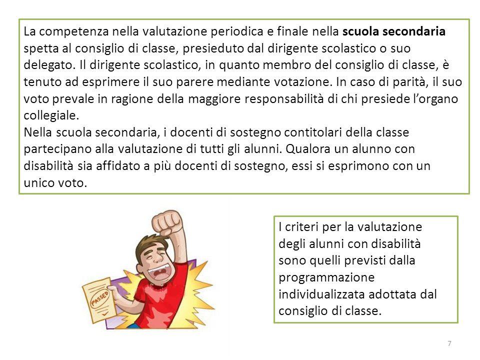 7 La competenza nella valutazione periodica e finale nella scuola secondaria spetta al consiglio di classe, presieduto dal dirigente scolastico o suo