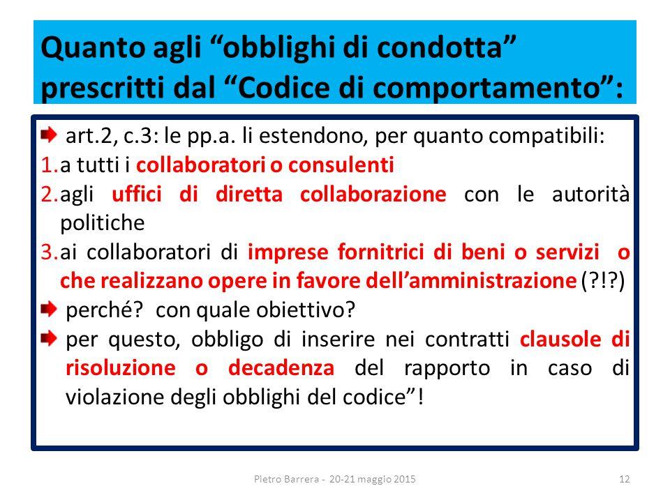 Quanto agli obblighi di condotta prescritti dal Codice di comportamento : art.2, c.3: le pp.a.