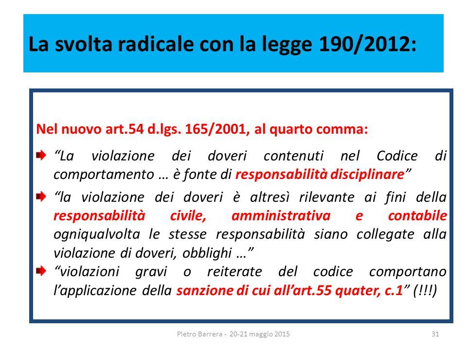 La svolta radicale con la legge 190/2012: Nel nuovo art.54 d.lgs.