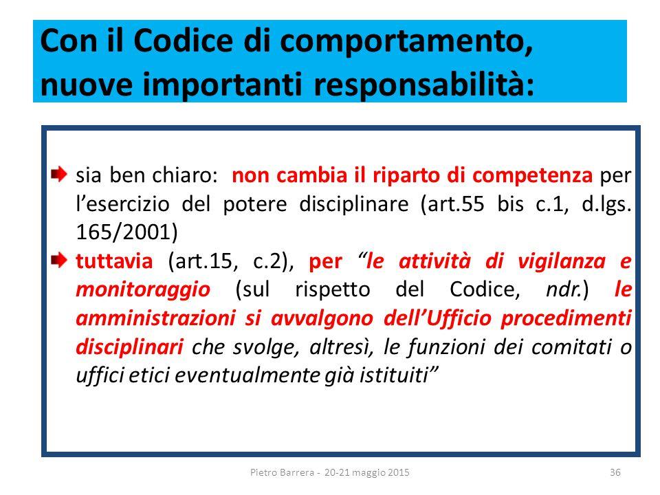 Con il Codice di comportamento, nuove importanti responsabilità: sia ben chiaro: non cambia il riparto di competenza per l'esercizio del potere disciplinare (art.55 bis c.1, d.lgs.