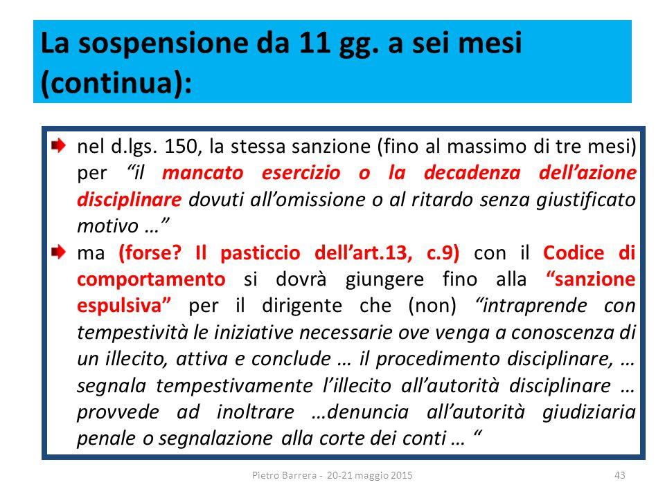 La sospensione da 11 gg. a sei mesi (continua): nel d.lgs.