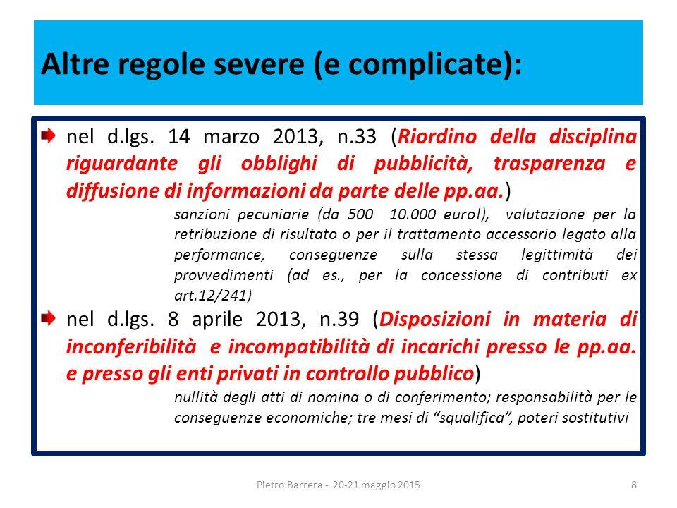 Altre regole severe (e complicate): nel d.lgs.