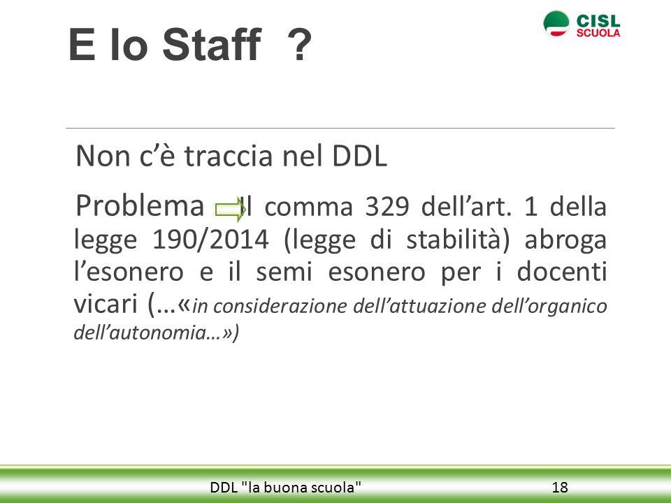 E lo Staff .Non c'è traccia nel DDL Problema Il comma 329 dell'art.