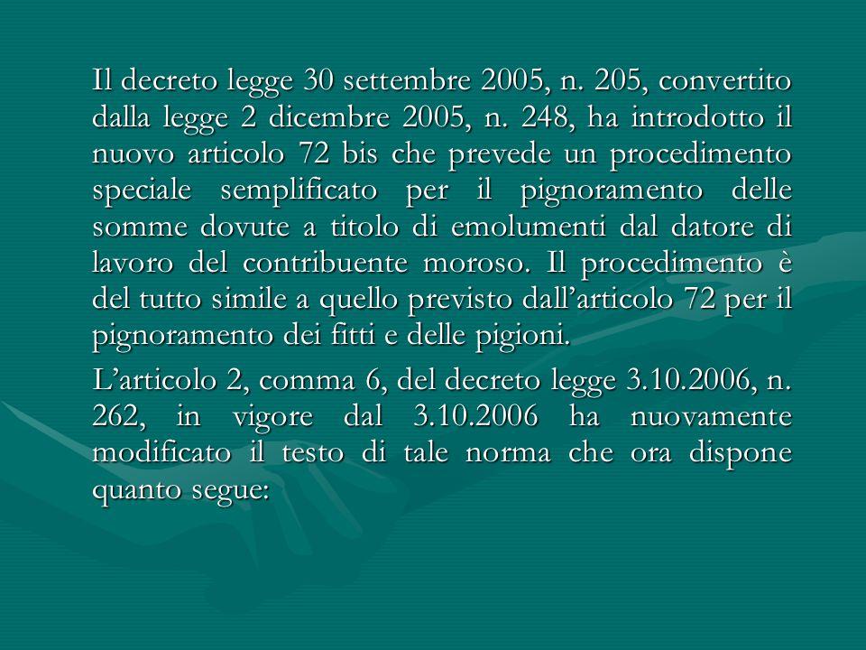 Il decreto legge 30 settembre 2005, n. 205, convertito dalla legge 2 dicembre 2005, n. 248, ha introdotto il nuovo articolo 72 bis che prevede un proc