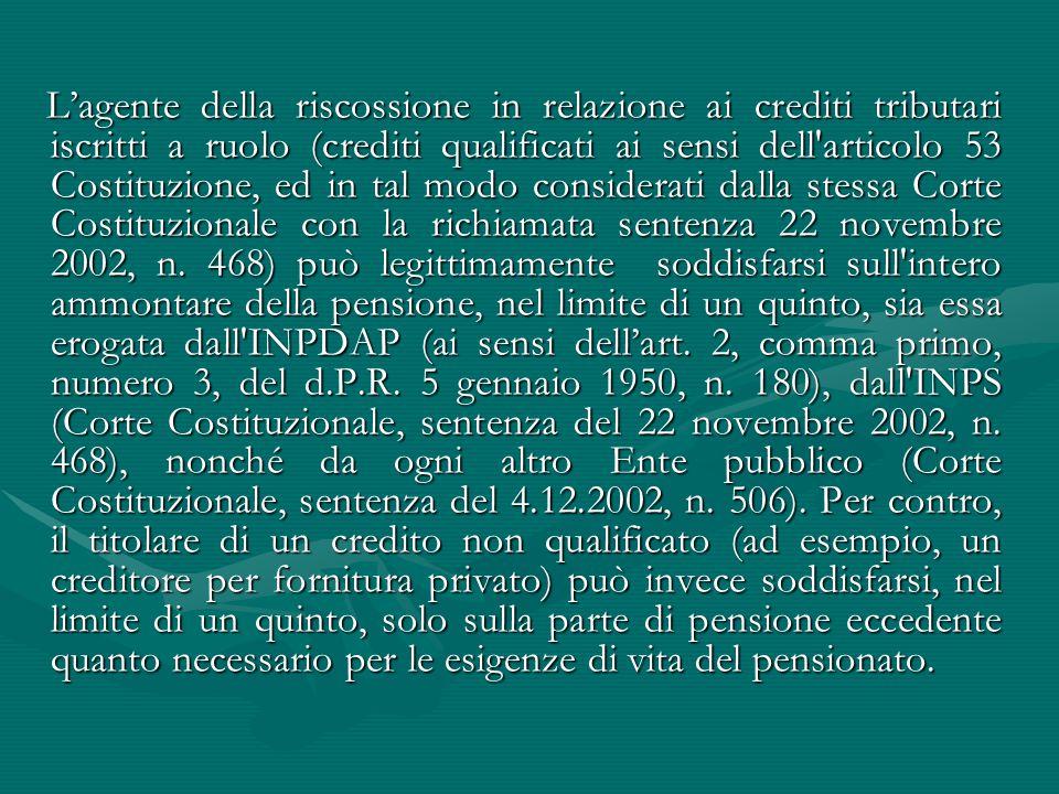 L'agente della riscossione in relazione ai crediti tributari iscritti a ruolo (crediti qualificati ai sensi dell'articolo 53 Costituzione, ed in tal m