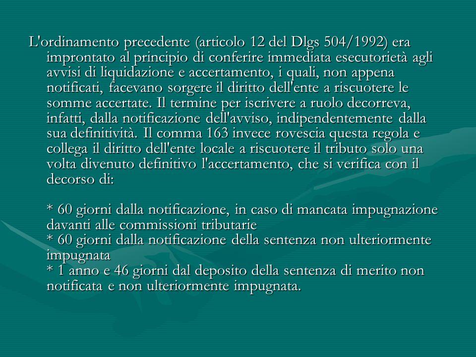 L'ordinamento precedente (articolo 12 del Dlgs 504/1992) era improntato al principio di conferire immediata esecutorietà agli avvisi di liquidazione e