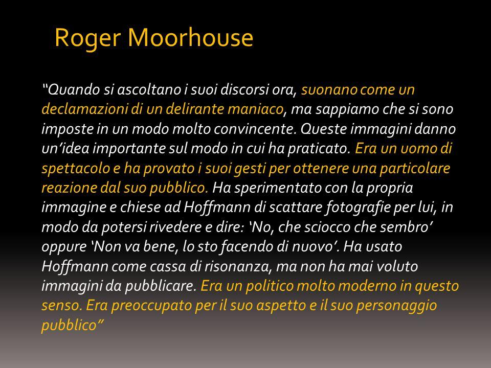 Roger Moorhouse Quando si ascoltano i suoi discorsi ora, suonano come un declamazioni di un delirante maniaco, ma sappiamo che si sono imposte in un modo molto convincente.