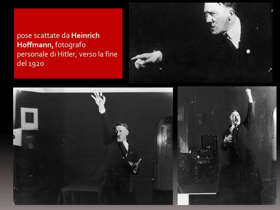 pose scattate da Heinrich Hoffmann, fotografo personale di Hitler, verso la fine del 1920 pose scattate dal suo fotografo personale Heinrich Hoffmann