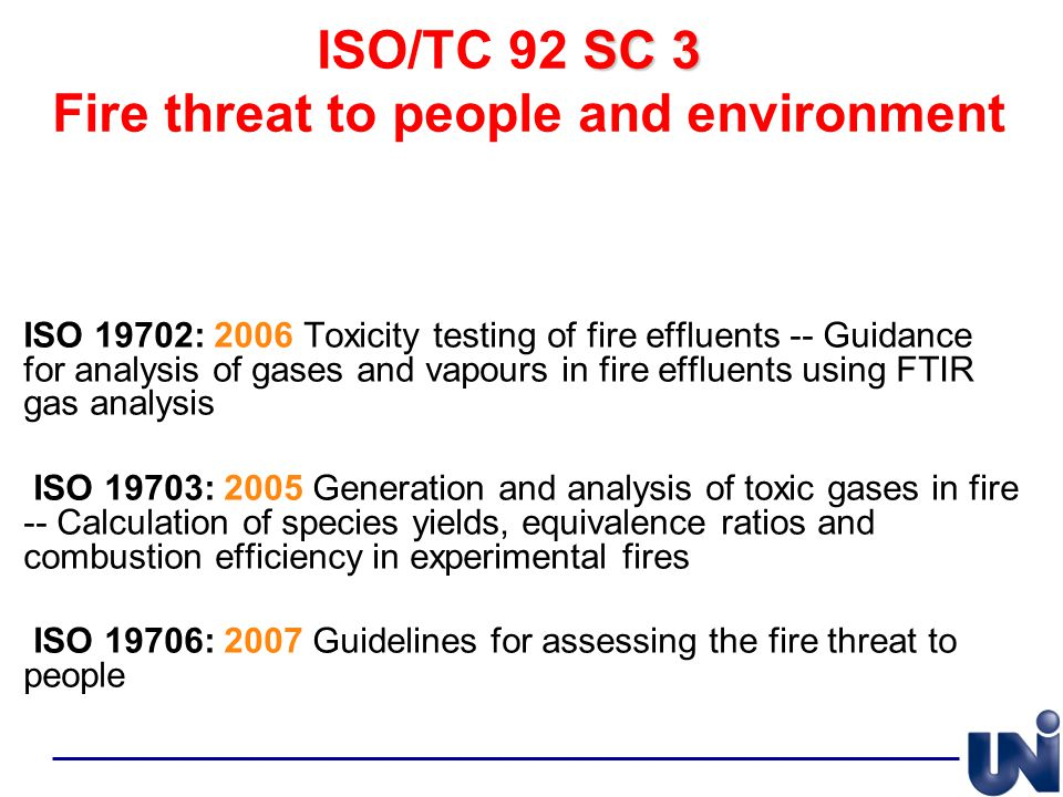 SC 3 ISO/TC 92 SC 3 Fire threat to people and environment ISO 19702: 2006 Toxicity testing of fire effluents -- Guidance for analysis of gases and vap