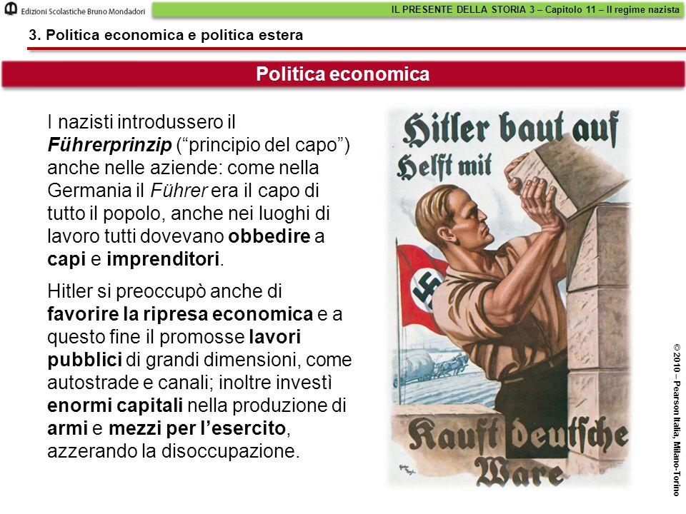 """Politica economica 3. Politica economica e politica estera I nazisti introdussero il Führerprinzip (""""principio del capo"""") anche nelle aziende: come ne"""