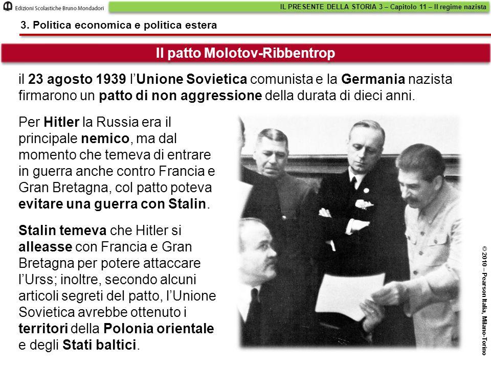 Il patto Molotov-Ribbentrop 3. Politica economica e politica estera il 23 agosto 1939 l'Unione Sovietica comunista e la Germania nazista firmarono un