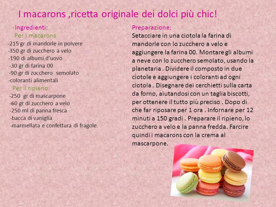 I macarons,ricetta originale dei dolci più chic.