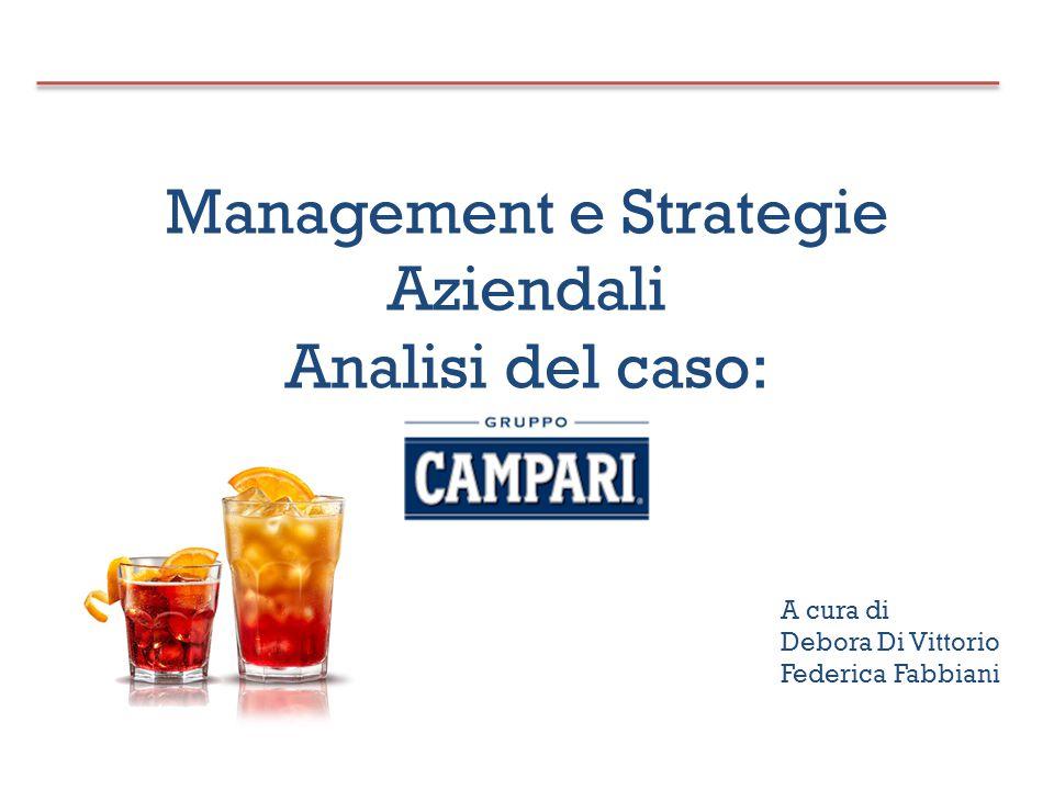 Management e Strategie Aziendali Analisi del caso: A cura di: A cura di Debora Di Vittorio Federica Fabbiani
