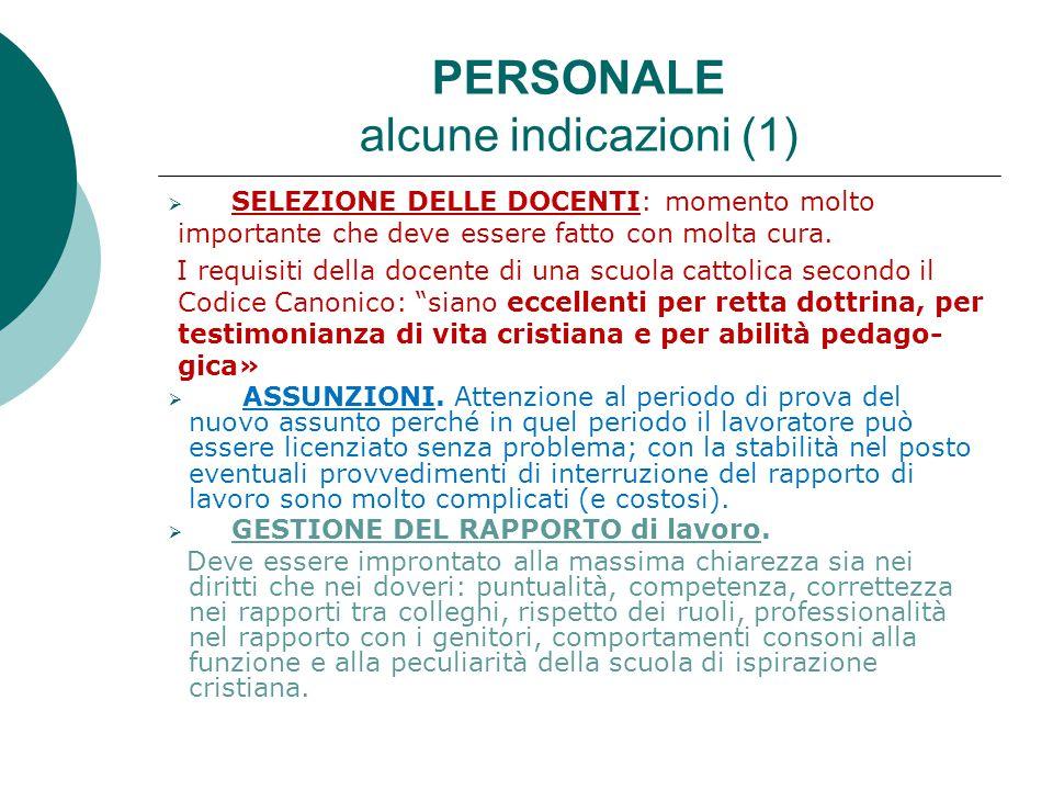 PERSONALE alcune indicazioni (1)  SELEZIONE DELLE DOCENTI: momento molto importante che deve essere fatto con molta cura. I requisiti della docente d