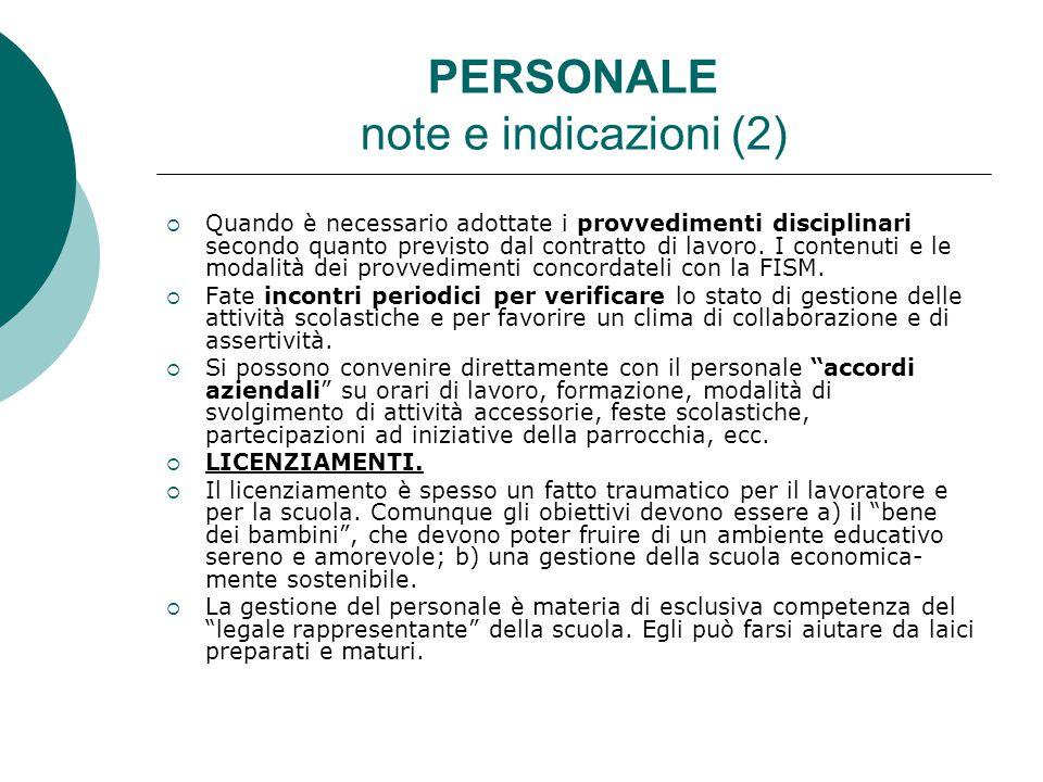 PERSONALE note e indicazioni (2)  Quando è necessario adottate i provvedimenti disciplinari secondo quanto previsto dal contratto di lavoro. I conten