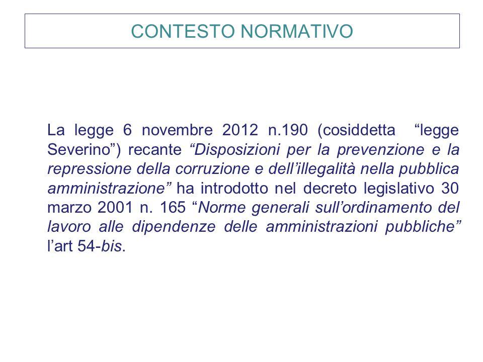 """CONTESTO NORMATIVO La legge 6 novembre 2012 n.190 (cosiddetta """"legge Severino"""") recante """"Disposizioni per la prevenzione e la repressione della corruz"""