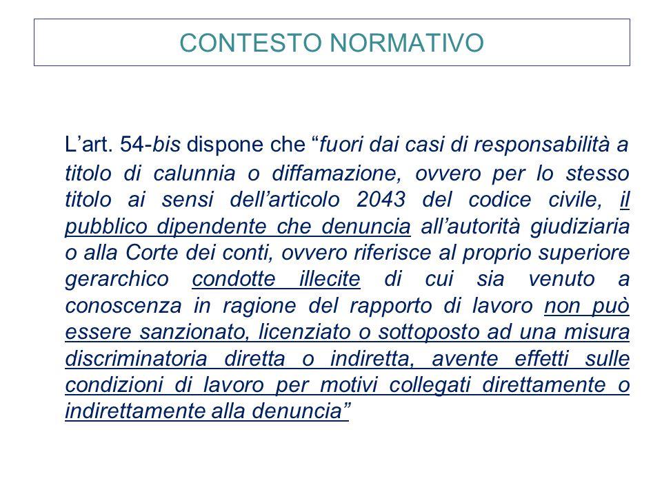 """CONTESTO NORMATIVO L'art. 54-bis dispone che """"fuori dai casi di responsabilità a titolo di calunnia o diffamazione, ovvero per lo stesso titolo ai sen"""