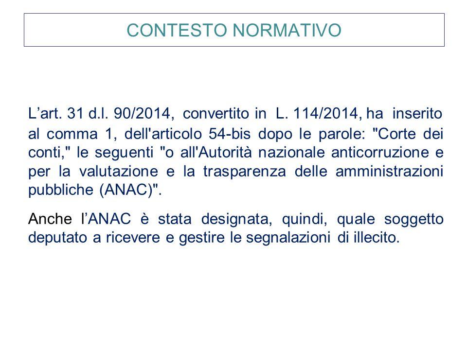 CONTESTO NORMATIVO L'art. 31 d.l. 90/2014, convertito in L. 114/2014, ha inserito al comma 1, dell'articolo 54-bis dopo le parole: