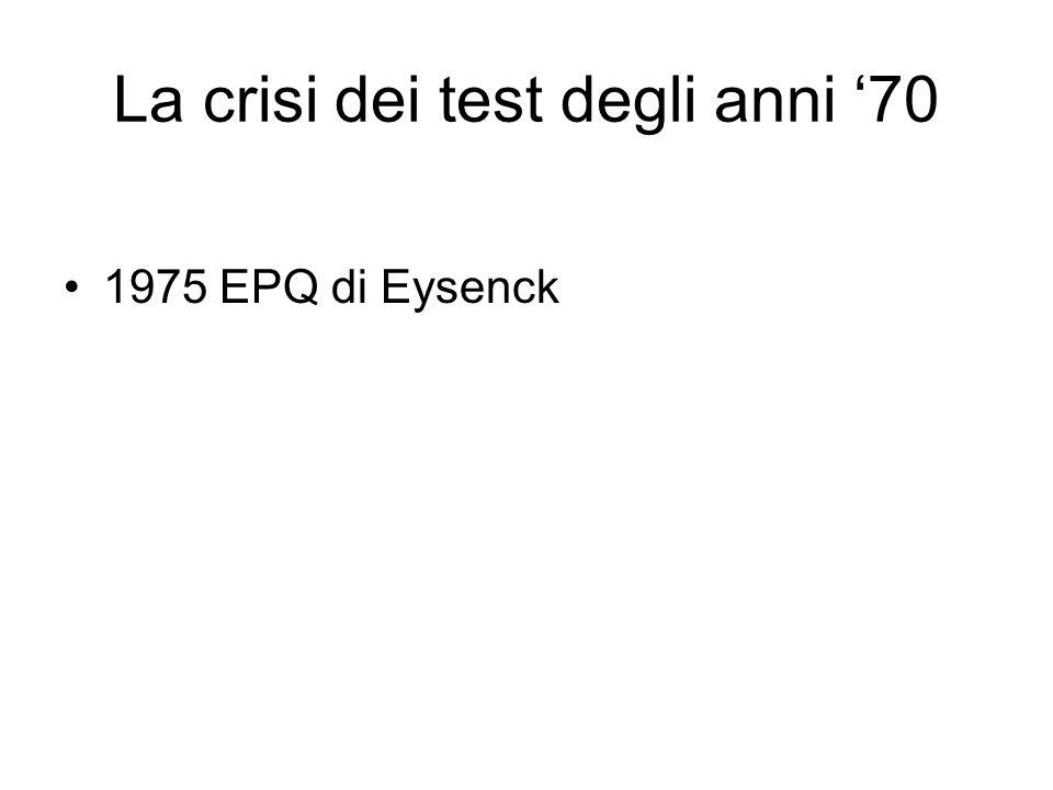 La crisi dei test degli anni '70 1975 EPQ di Eysenck
