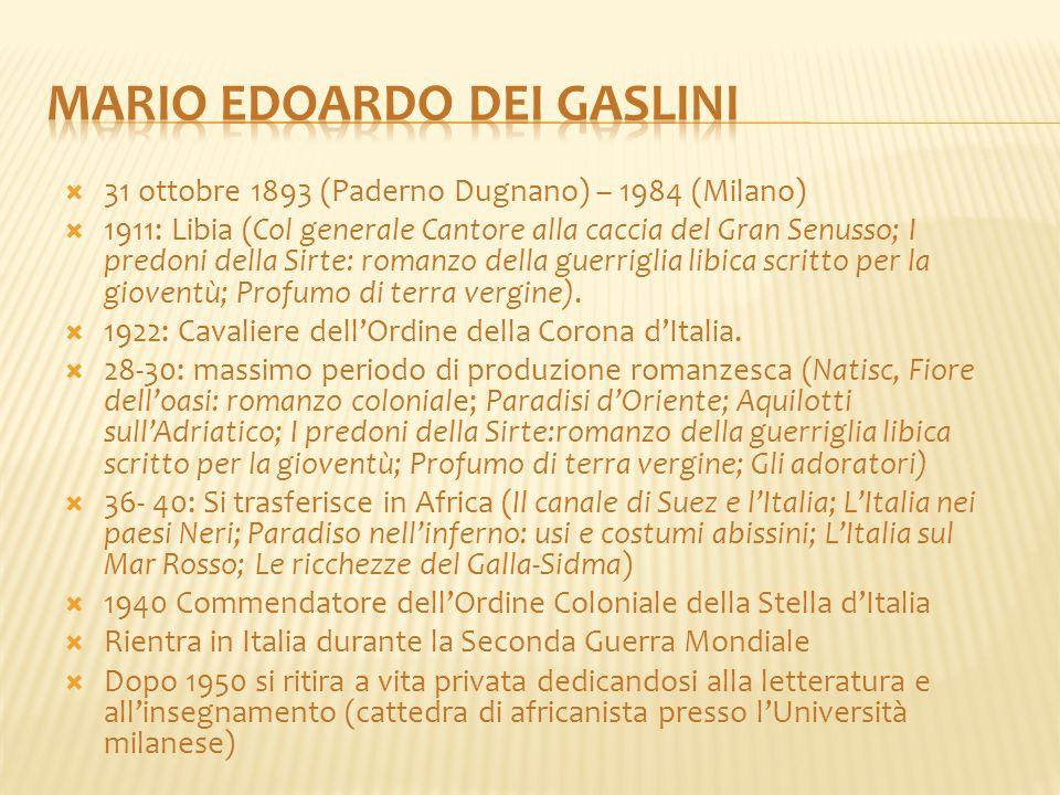  31 ottobre 1893 (Paderno Dugnano) – 1984 (Milano)  1911: Libia (Col generale Cantore alla caccia del Gran Senusso; I predoni della Sirte: romanzo d