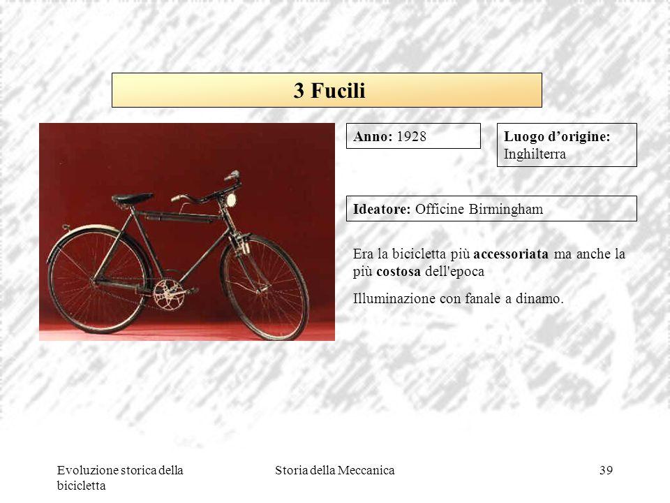 Evoluzione storica della bicicletta Storia della Meccanica39 Luogo d'origine: Inghilterra Ideatore: Officine Birmingham Era la bicicletta più accessor