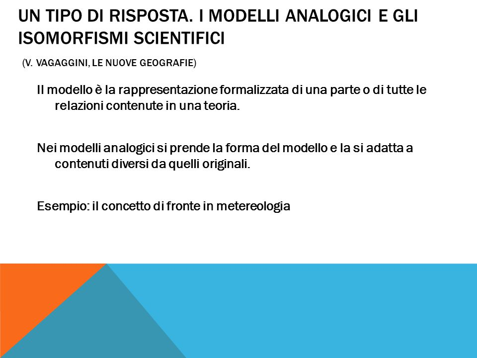 UN TIPO DI RISPOSTA. I MODELLI ANALOGICI E GLI ISOMORFISMI SCIENTIFICI (V.