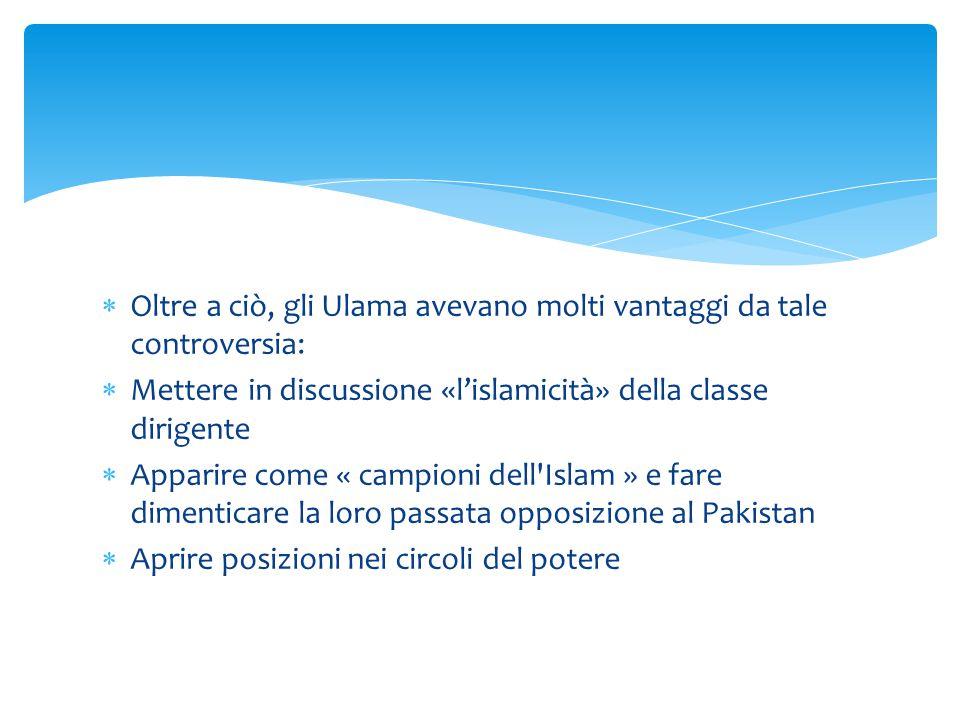  Oltre a ciò, gli Ulama avevano molti vantaggi da tale controversia:  Mettere in discussione «l'islamicità» della classe dirigente  Apparire come «