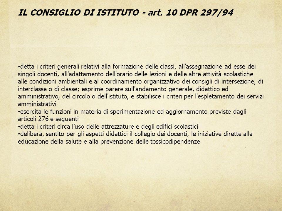 IL CONSIGLIO DI ISTITUTO - art. 10 DPR 297/94 detta i criteri generali relativi alla formazione delle classi, all'assegnazione ad esse dei singoli doc