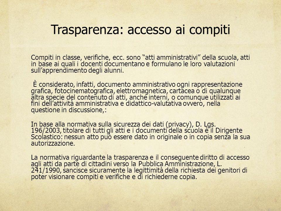 """Trasparenza: accesso ai compiti Compiti in classe, verifiche, ecc. sono """"atti amministrativi"""" della scuola, atti in base ai quali i docenti documentan"""
